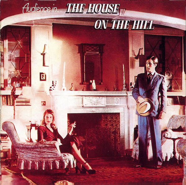 The House On The Hill by Audience