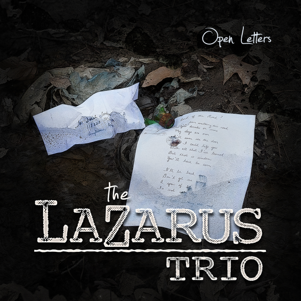 Open Letters by The Lazarus Trio
