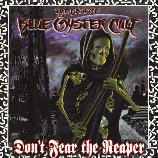 Don't Fear The Reaper: The Best of Blue Öyster Cult by Blue Öyster Cult