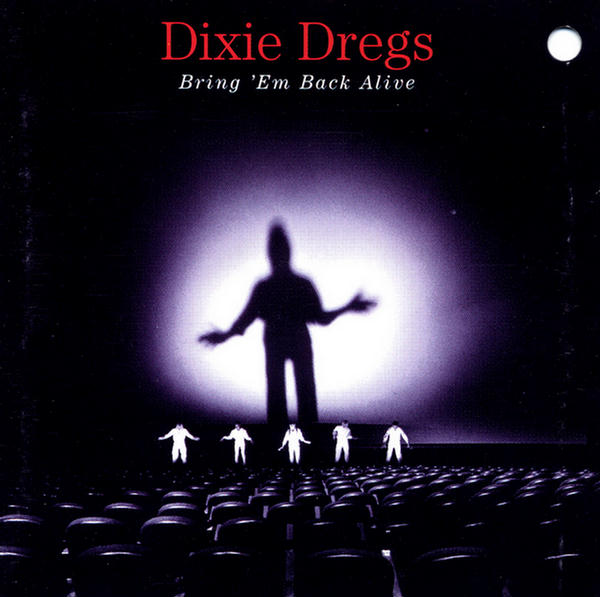 Bring 'em Back Alive by Dixie Dregs